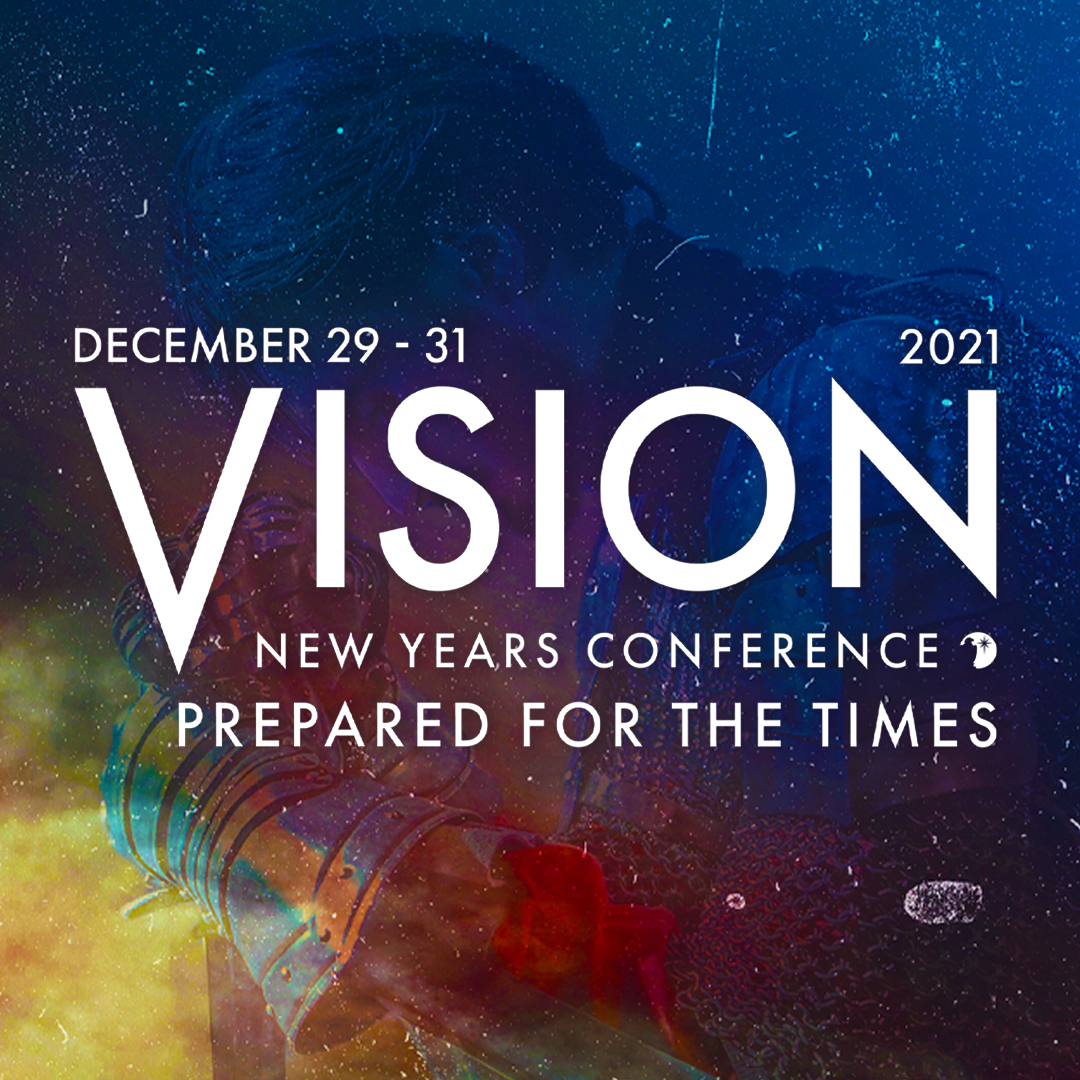 Vision New Year's Conference - Prepared For The Times - Morningstar Ministries 2021